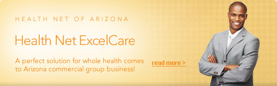 Health Net ExcelCare Network - a perfect solution for whole health comes to Arizona